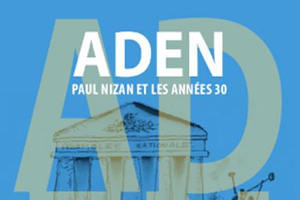 « Février 1934 et les écrivains français », Aden, Paul Nizan et les années 30